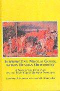 Interpreting Nikolai Gogol Within Russian Orthodoxy