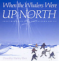 When the Whalers Were Up North: Inuit Memories from the Eastern Arctic