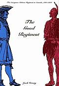 The Good Regiment: The Carignan Salieres Regiment in Canada, 1665-1668