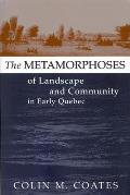 The Metamorphoses of Landscape and Community in Early Quebec