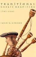 Traditional Gaelic Bagpiping, 1745-1945