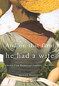And on That Farm He Had a Wife: Ontario Farm Women and Feminism, 1900-1970