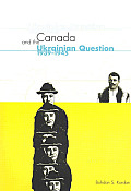 Canada and the Ukrainian Question, 1939-1945