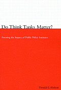 Do Think Tanks Matter?, First Edition: Assessing the Impact of Public Policy Institutes