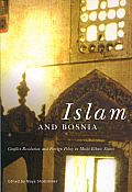 Islam and Bosnia: Conflict Resolution and Foreign Policy in Multi-Ethnic States
