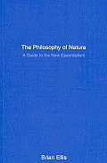 Philosophy of Nature A Guide to the New Essentialism
