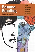 Banana Bending: Asian-Australian and Asian-Canadian Literatures