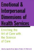 Emotional and Interpersonal Dimensions of Health Services: Enriching the Art of Care with the Science of Care
