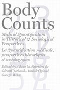 Body Counts: Medical Quantification in Historical and Sociological Perspectives//Perspectives Historiques Et Sociologiques Sur La Q