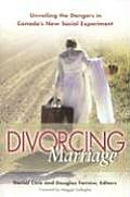 Divorcing Marriage: Unveiling the Dangers in Canadas New Social Experiment