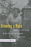 Growing a Race: Nellie L. McClung and the Fiction of Eugenic Feminism