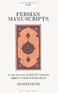 Persian Manuscripts in the Libraries of McGill University: Brief Catalogue