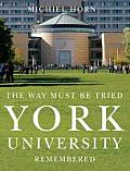 York University: The Way Must Be Tried