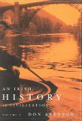 An Irish History of Civilization, Volume 2: Comprising Books 3 and 4