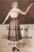 Democracy's Angels: The Work of Women Teachers