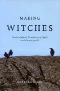 Making Witches: Newfoundland Traditions of Spells and Counterspells Cover
