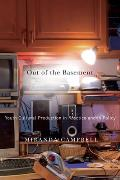 Out of the Basement: Youth Cultural Production in Practice and in Policy