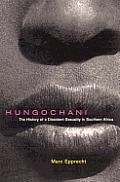 Hungochani Second Edition The History Of A Dissident Sexuality In Southern Africa