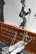 Shadow Woman The Extraordinary Career of Pauline Benton