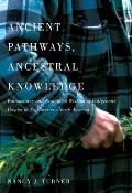 Ancient Pathways Ancestral Knowledge Ethnobotany & Ecological Wisdom of Indigenous Peoples of Northwestern North America