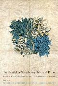 To Build a Shadowy Isle of Bliss: William Morris's Radicalism and the Embodiment of Dreams