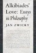 Alkibiades' Love: Essays in Philosophy