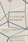 A Culture of Faith: Evangelical Congregations in Canada