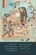 Conquest and Survival in Colonial Guatemala, Fourth Edition: A Historical Geography of the Cuchumatan Highlands, 1500-1821