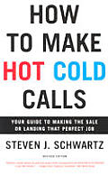 How To Make Hot Cold Calls Revised Edition