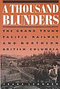 A Thousand Blunders: The Grand Pacific Railway & Northern British Columbia