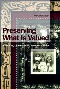Preserving What Is Valued: Museums, Conservation, and First Nations