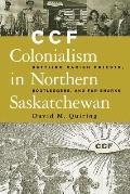 Ccf Colonialism in Northern Saskatchewan: Battling Parish Priests, Bootleggers, and Fur Sharks