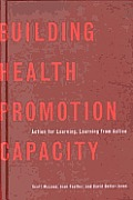 Building Health Promotion Capacity: Action for Learning, Learning from Action