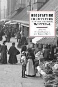 Negotiating Identities in 19th- And 20th-Century Montreal