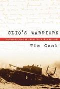 Clio's Warriors: Canadian Historians and the Writing of the World Wars