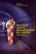 Nuclear Waste Management in Canada Critical Issues Critical Perspectives
