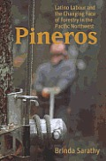 Pineros: Latino Labour and the Changing Face of Forestry in the Pacific Northwest (12 Edition)