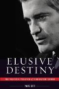 Elusive destiny; the political vocation of John Napier Turner