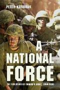 A National Force: The Evolution of Canada's Army, 1950-2000