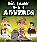The Word Wizard's Book of Adverbs