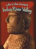 Life in the Ancient Indus River Valley (Peoples of the Ancient World)
