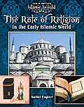 Life in the Early Islamic World #3: The Role of Religion in the Early Islamic World Cover