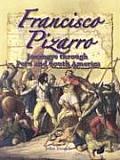 Francisco Pizarro: Journeys Through Peru and South America