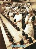 The Biography of Chocolate (How Did That Get Here?)