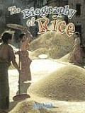 The Biography of Rice (How Did That Get Here?)