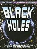 Black Holes: And Other Bizarre Space Objects