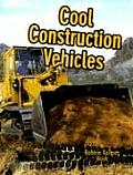 Vehicles on the Move #1: Cool Construction Vehicles