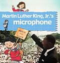Martin Luther King JR.'s Microphone (Stories of Great People)