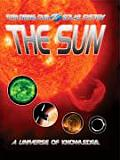 The Sun: Our Local Star (Exploring Our Solar System)