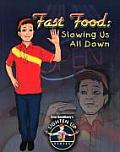 Fast Food: Slowing Us All Down